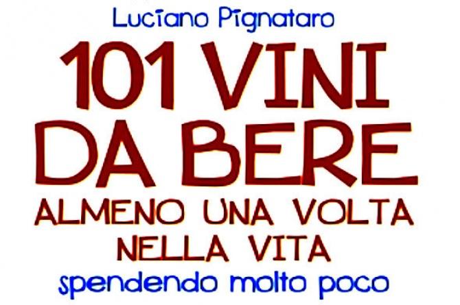 101 vini da non perdere di Luciano Pignataro