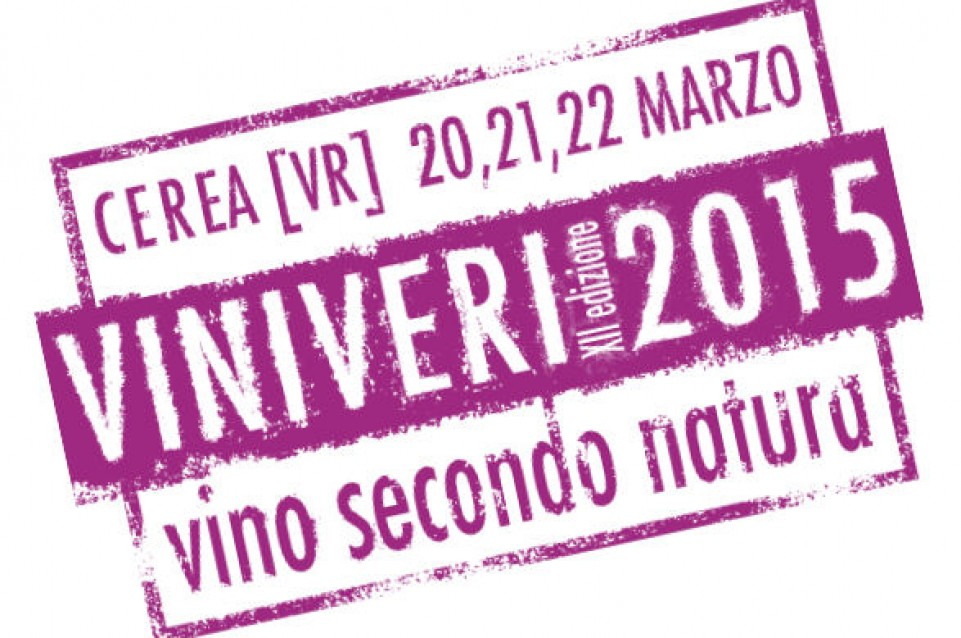 """Dal 20 al 22 marzo a Cerea vi aspetta """"Vini Veri 2015 - Vini secondo Natura"""""""