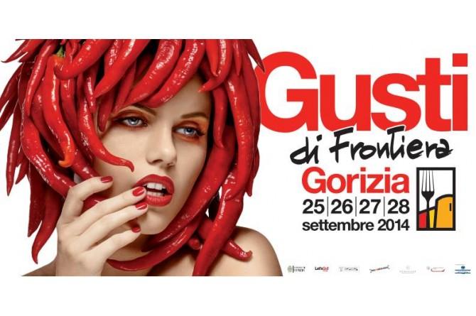 """Dal 25 al 28 settembre a Gorizia vi aspetta """"Gusti di Frontiera 2014"""""""